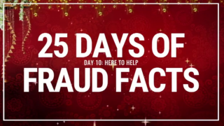 25 Days of Fraud Facts: Here to Help