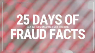 25 Days of Fraud Facts: The 1995 Oklahoma City Bombing