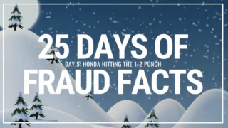 25 Days of Fraud Facts: Honda Packing the 1-2 Punch