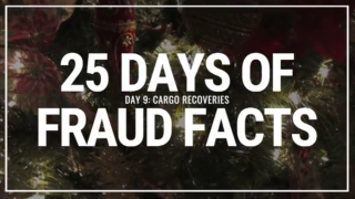 25 Days of Fraud Facts: Cargo Recoveries