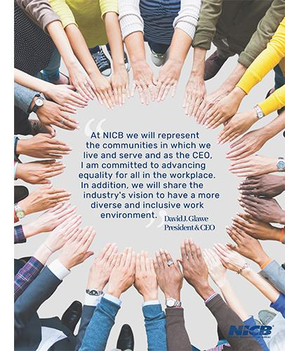 At the National Insurance Crime Bureau (NICB), we are committed to advancing the values of diversity, equity, and inclusion in our workplace; in the insurance industry; and in the communities we serve.